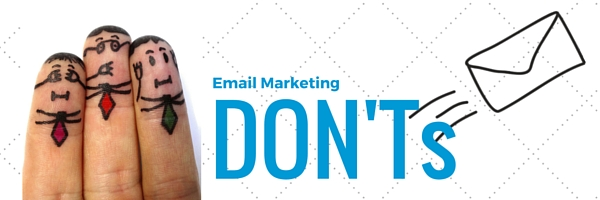 Email Marketing Don'ts