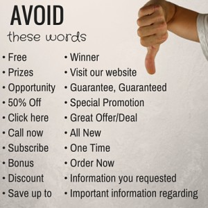 Avoid using these words or use these words sparingly in your email marketing message.